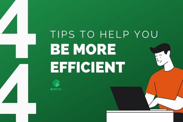 Tips to help you be more efficient