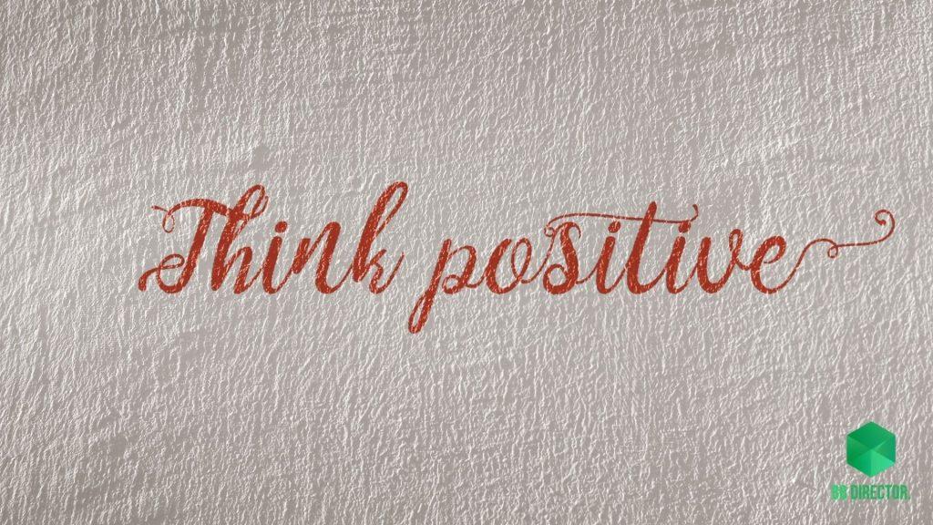 Adopt a positive attitude.