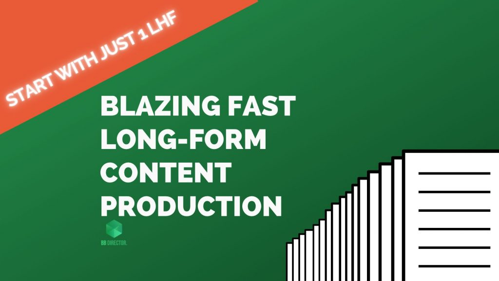 fast long-form content production